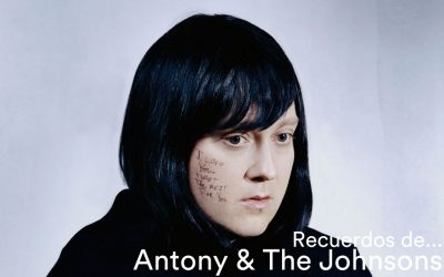 Recuerdos de… Antony & The Johnsons